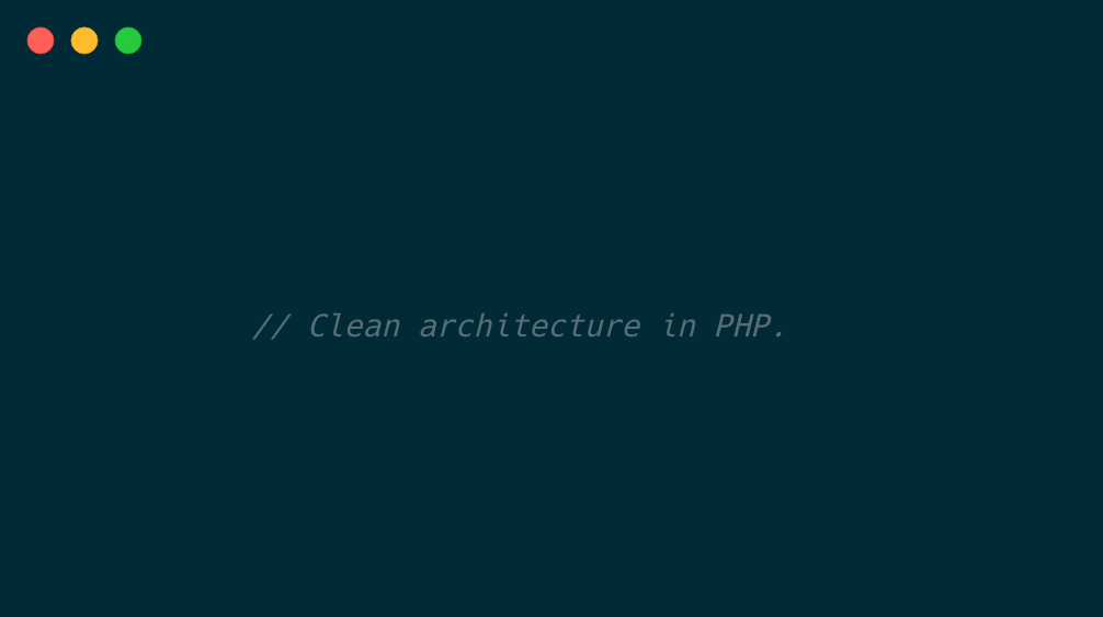 Clean Architecture in PHP | Part 1